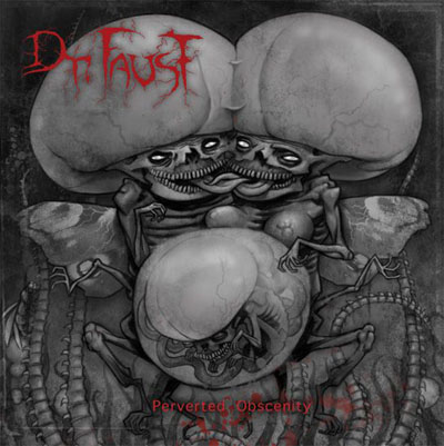 "Dr. Faust. CD ""Perverted Obscenity"" [2007]"