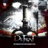 "Dr. Faust. CD ""Interactive Deformation"" [2002]"