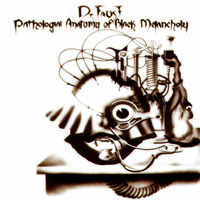 "Dr. Faust. CD ""Pathologial Anatomy If The Black Melancholy"" [1992]"